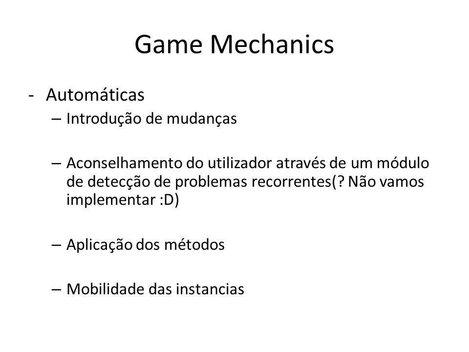 Game Mechanics -Automáticas – Introdução de mudanças – Aconselhamento do utilizador através de um módulo de detecção de problemas recorrentes(.