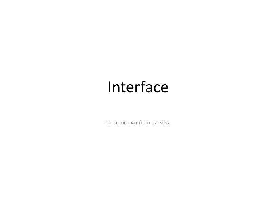 Interface - Tópicos Definição Objetivos Regras Boas Práticas Implementação