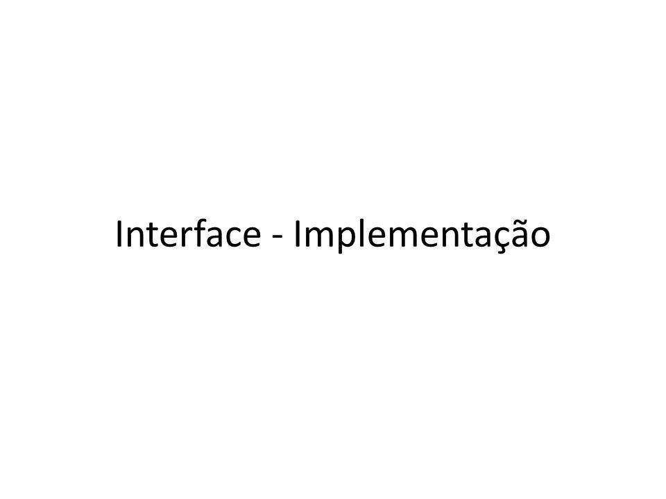 Interface - Implementação