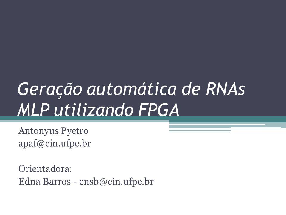 Roteiro Motivação Rede neural artificial Projeto de RNAs em FPGA Análise dos Resultados Trabalhos relacionados Trabalhos futuros