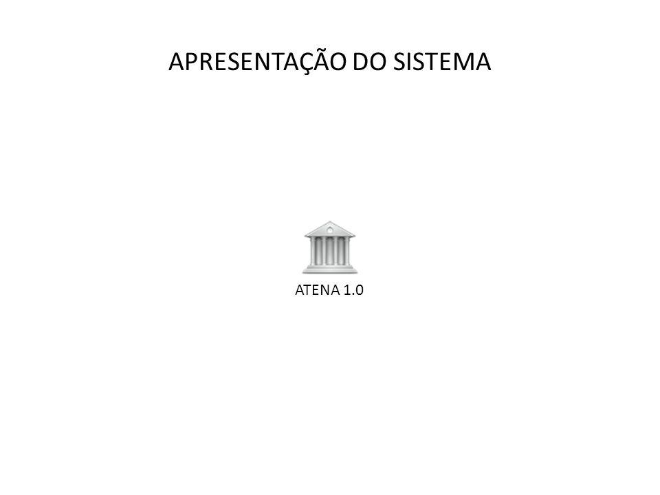 APRESENTAÇÃO DO SISTEMA ATENA 1.0