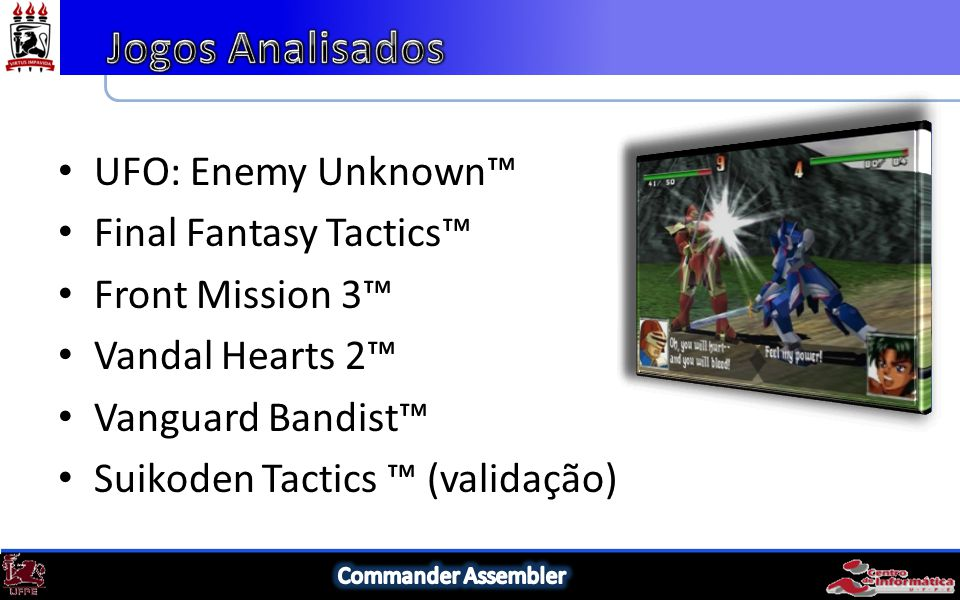 UFO: Enemy Unknown Final Fantasy Tactics Front Mission 3 Vandal Hearts 2 Vanguard Bandist Suikoden Tactics (validação)