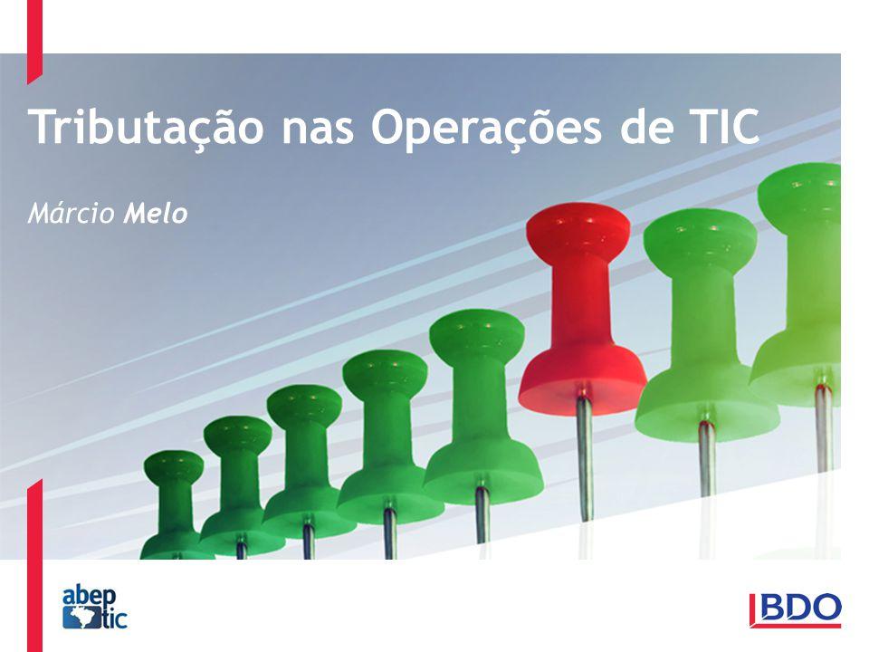 Tributação nas Operações de TIC Márcio Melo