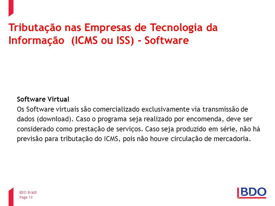 Page 10 BDO Brazil Tributação nas Empresas de Tecnologia da Informação (ICMS ou ISS) - Software Software Virtual Os Software virtuais são comercializa
