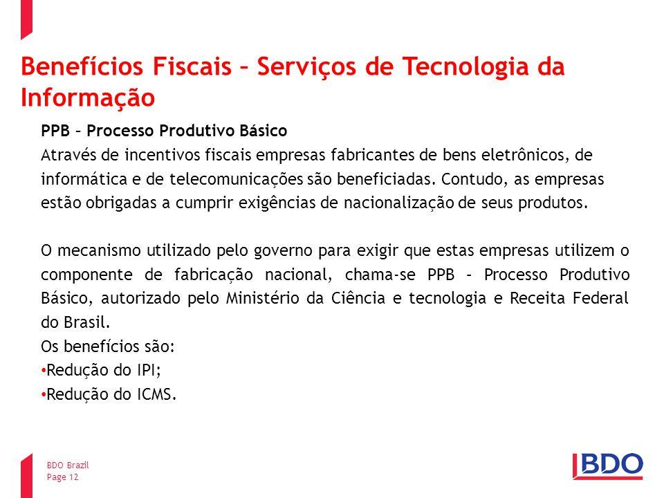 Page 12 BDO Brazil Benefícios Fiscais – Serviços de Tecnologia da Informação PPB – Processo Produtivo Básico Através de incentivos fiscais empresas fa