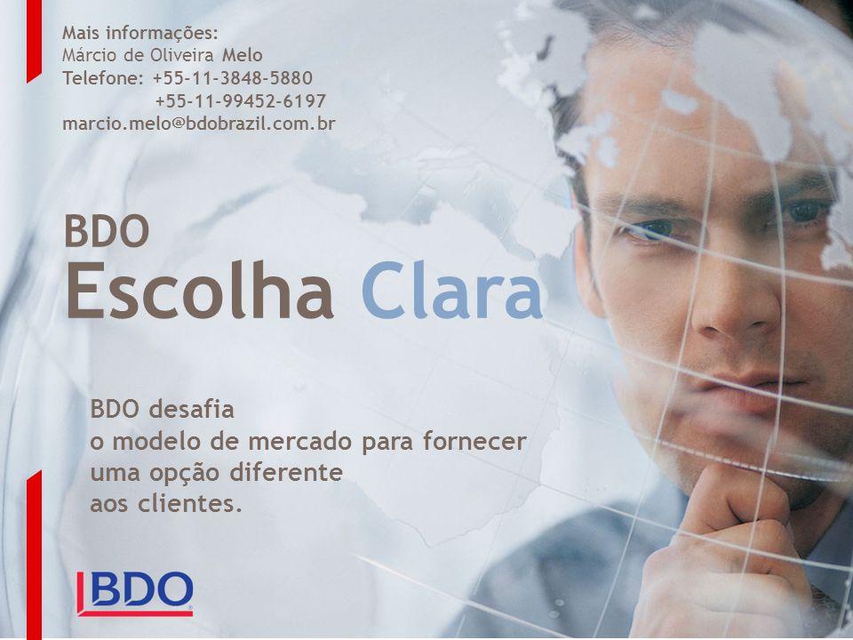 BDO Escolha Clara Mais informações: Márcio de Oliveira Melo Telefone: +55-11-3848-5880 +55-11-99452-6197 marcio.melo@bdobrazil.com.br BDO desafia o mo