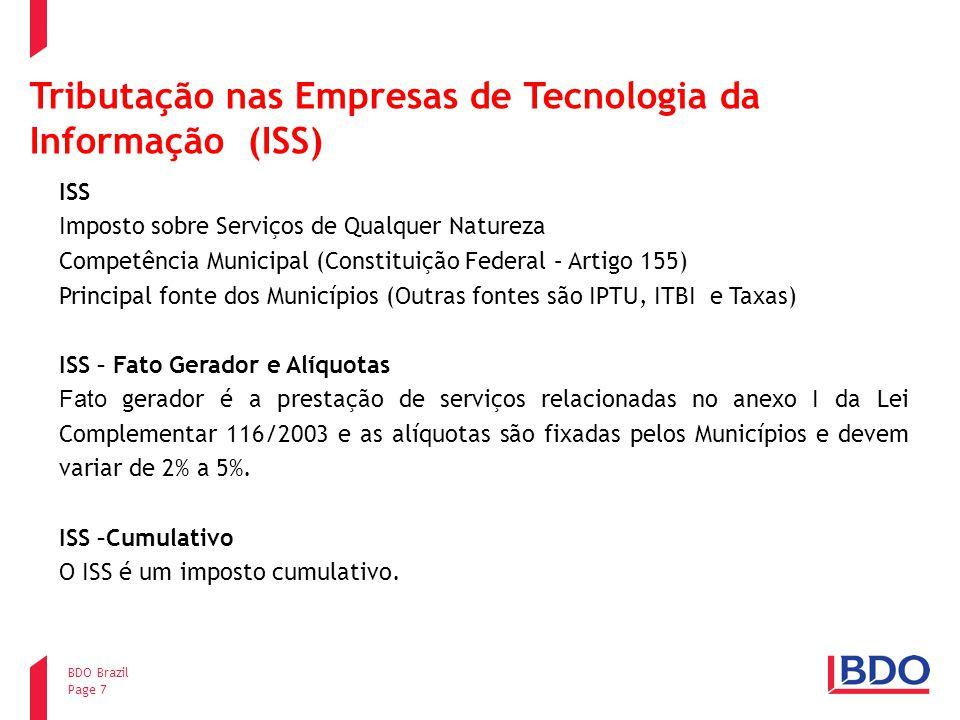 Page 7 BDO Brazil Tributação nas Empresas de Tecnologia da Informação (ISS) ISS Imposto sobre Serviços de Qualquer Natureza Competência Municipal (Con