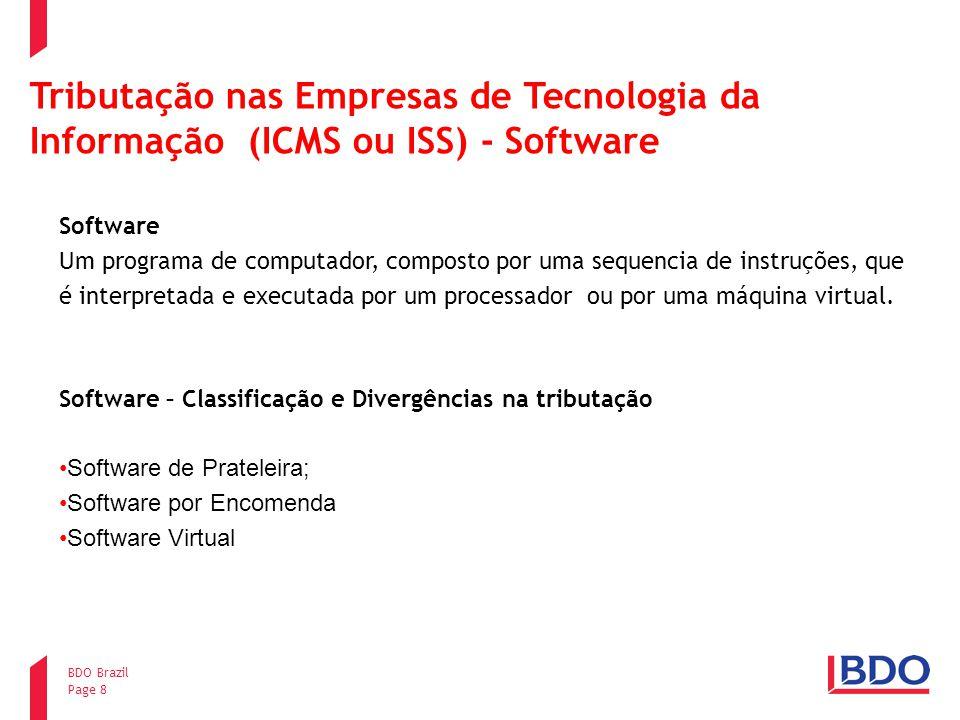 Page 8 BDO Brazil Tributação nas Empresas de Tecnologia da Informação (ICMS ou ISS) - Software Software Um programa de computador, composto por uma se