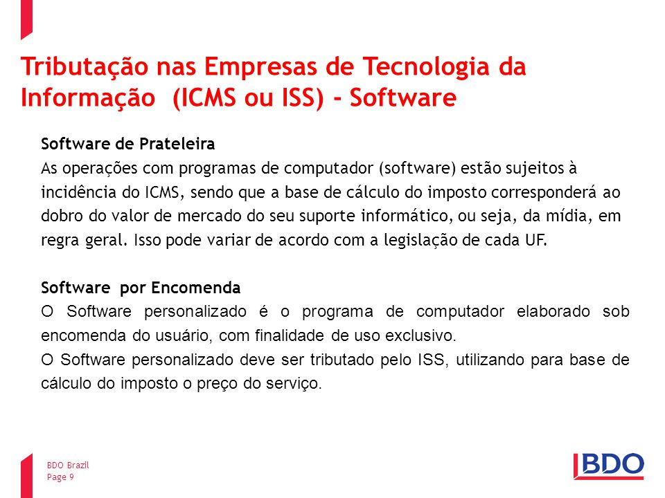 Page 9 BDO Brazil Tributação nas Empresas de Tecnologia da Informação (ICMS ou ISS) - Software Software de Prateleira As operações com programas de co