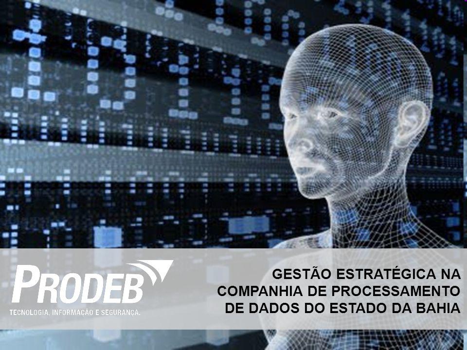 GESTÃO ESTRATÉGICA NA COMPANHIA DE PROCESSAMENTO DE DADOS DO ESTADO DA BAHIA