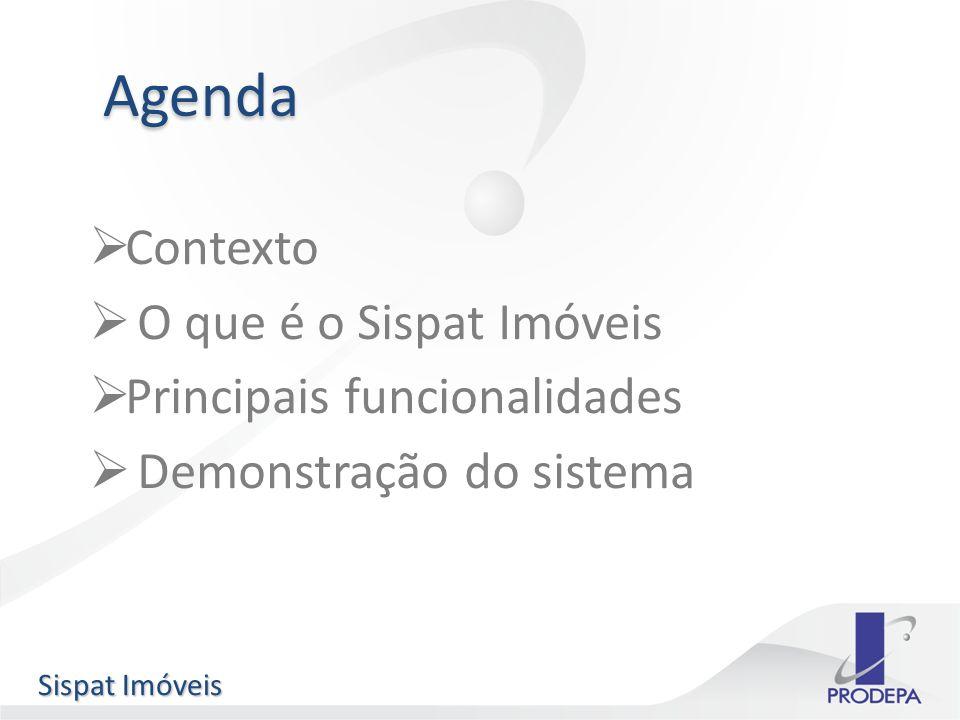 Agenda Contexto O que é o Sispat Imóveis Principais funcionalidades Demonstração do sistema Sispat Imóveis