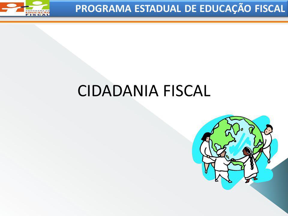 PROGRAMA ESTADUAL DE EDUCAÇÃO FISCAL CIDADANIA FISCAL