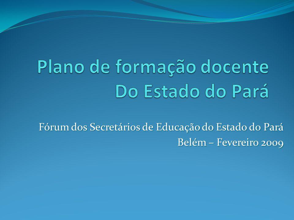 Fórum dos Secretários de Educação do Estado do Pará Belém – Fevereiro 2009