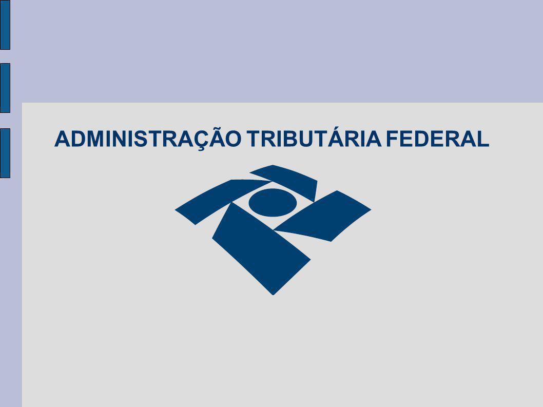 ADMINISTRAÇÃO TRIBUTÁRIA FEDERAL