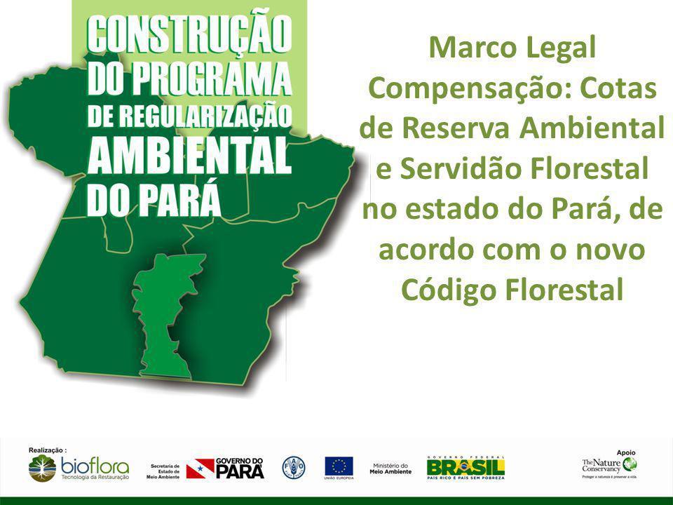 Marco Legal Compensação: Cotas de Reserva Ambiental e Servidão Florestal no estado do Pará, de acordo com o novo Código Florestal