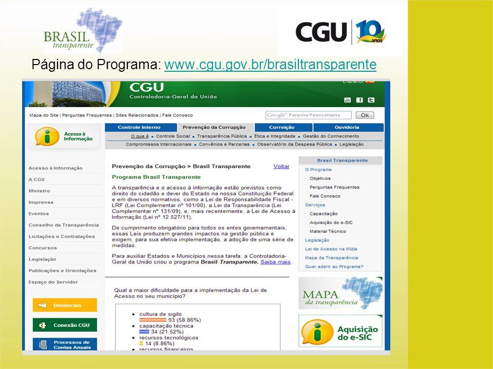 Página do Programa: www.cgu.gov.br/brasiltransparentewww.cgu.gov.br/brasiltransparente