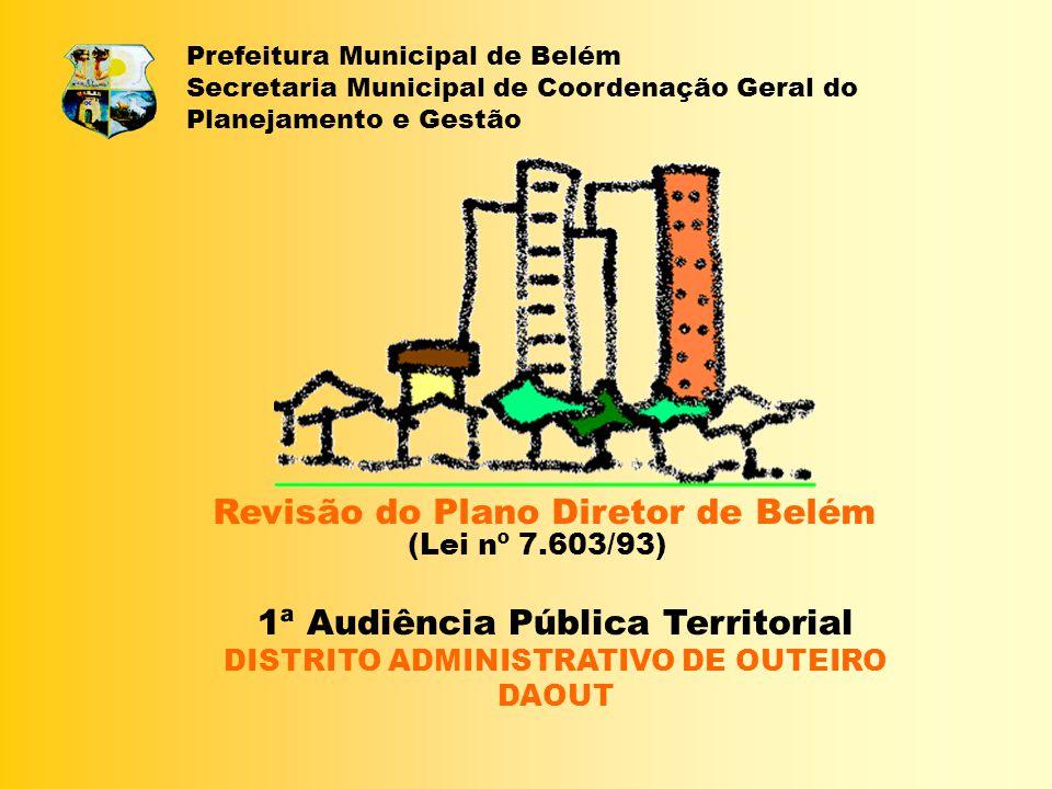 Prefeitura Municipal de Belém Secretaria Municipal de Coordenação Geral do Planejamento e Gestão Revisão do Plano Diretor de Belém (Lei nº 7.603/93) 1