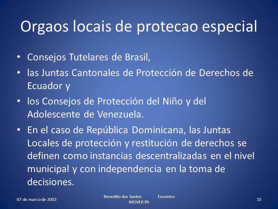 Orgaos locais de protecao especial Consejos Tutelares de Brasil, las Juntas Cantonales de Protección de Derechos de Ecuador y los Consejos de Protecci