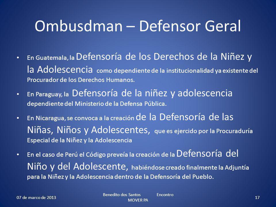 Ombusdman – Defensor Geral En Guatemala, la Defensoría de los Derechos de la Niñez y la Adolescencia como dependiente de la institucionalidad ya existente del Procurador de los Derechos Humanos.