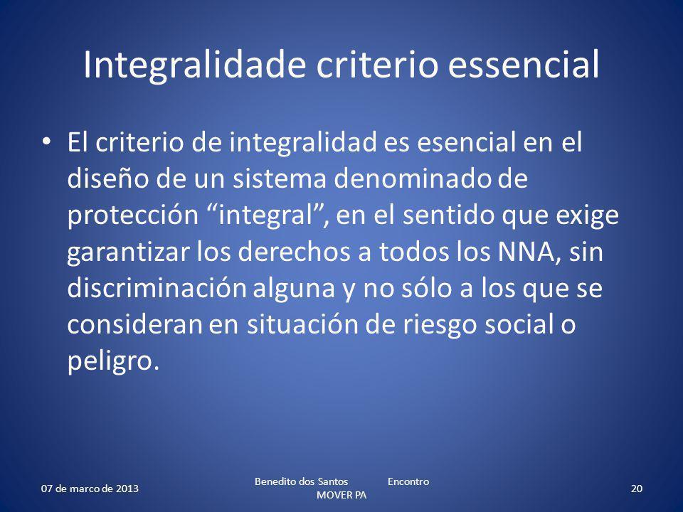 Integralidade criterio essencial El criterio de integralidad es esencial en el diseño de un sistema denominado de protección integral, en el sentido q