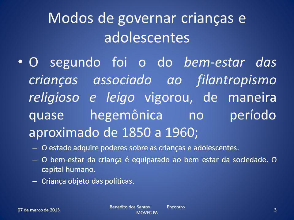Modos de governar crianças e adolescentes O segundo foi o do bem-estar das crianças associado ao filantropismo religioso e leigo vigorou, de maneira q