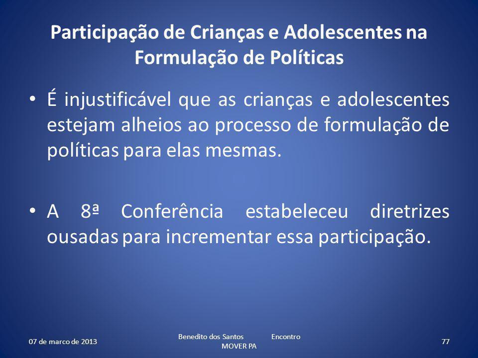 Participação de Crianças e Adolescentes na Formulação de Políticas É injustificável que as crianças e adolescentes estejam alheios ao processo de form