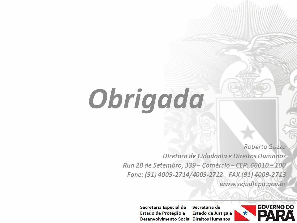 Nome da Secretaria Especial.... Nome do Órgão ou Entidade vinculada Obrigada Roberta Guzzo Diretora de Cidadania e Direitos Humanos Rua 28 de Setembro