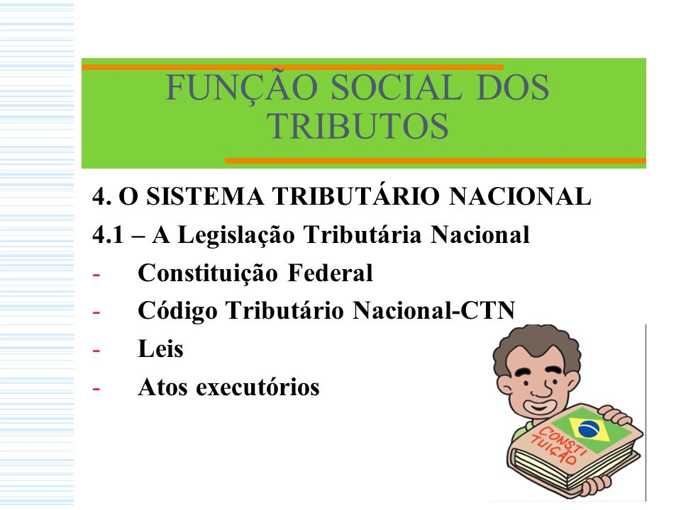 4. O SISTEMA TRIBUTÁRIO NACIONAL 4.1 – A Legislação Tributária Nacional 4.2 - Limitações ao Poder de Tributar