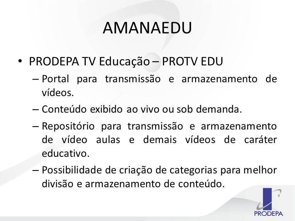 PRODEPA TV Educação – PROTV EDU – Portal para transmissão e armazenamento de vídeos.