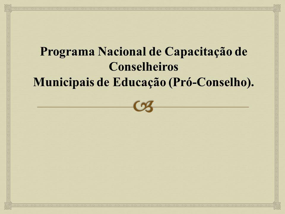 O programa estimula a criação de novos Conselhos Municipais de Educação, o fortalecimento daqueles já existentes e a participação da sociedade civil na avaliação, definição e fiscalização das políticas educacionais, dentre outras ações.