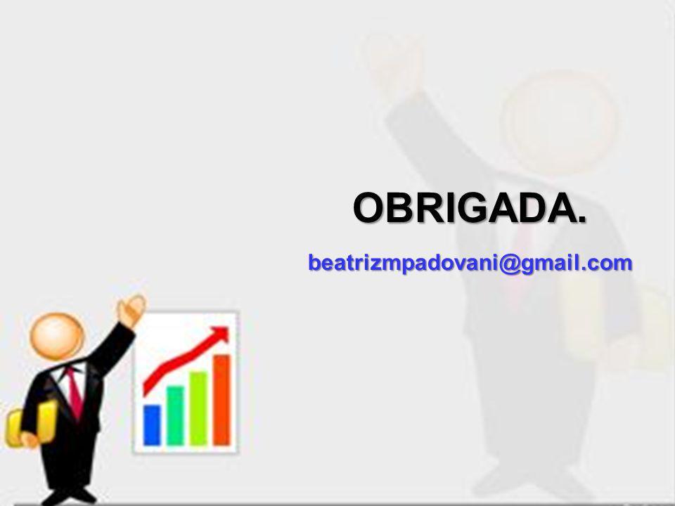 OBRIGADA.beatrizmpadovani@gmail.com
