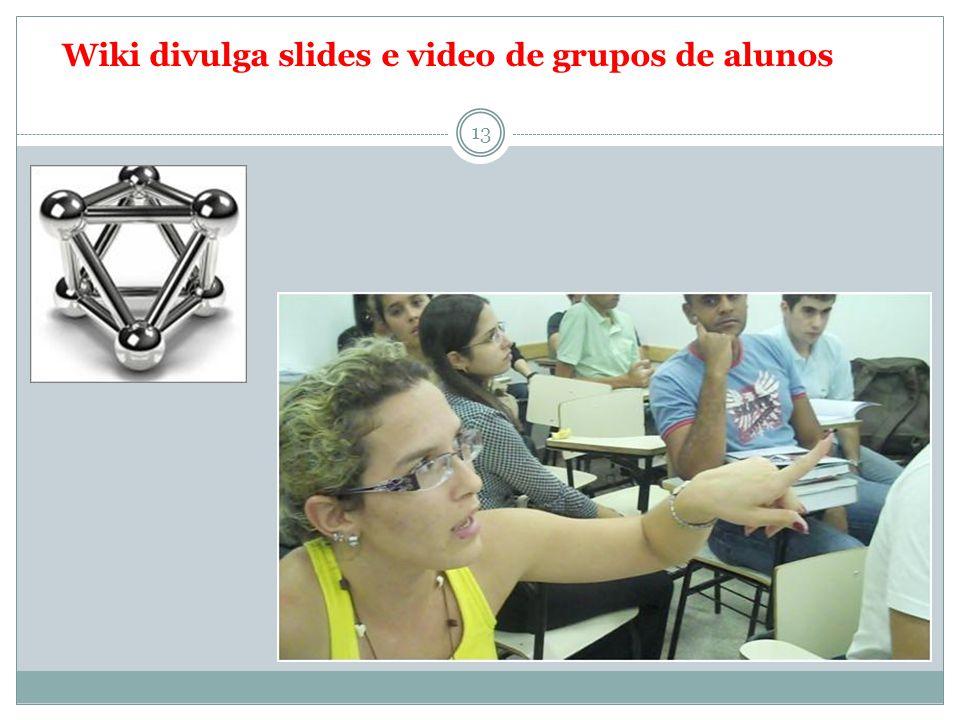 Wiki divulga slides e video de grupos de alunos 13