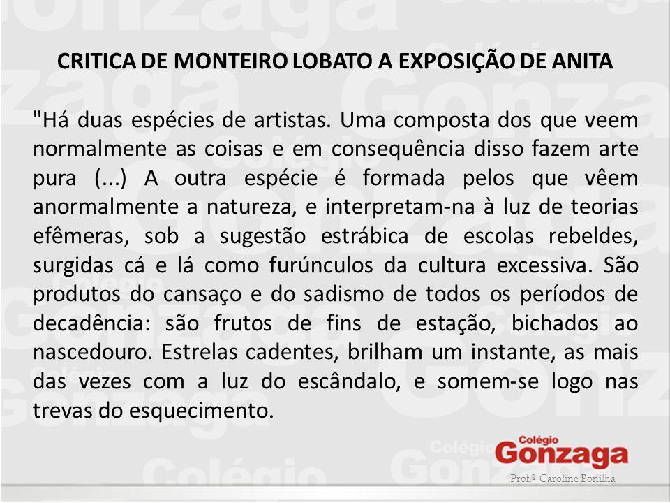 Prof.ª Caroline Bonilha CRITICA DE MONTEIRO LOBATO A EXPOSIÇÃO DE ANITA