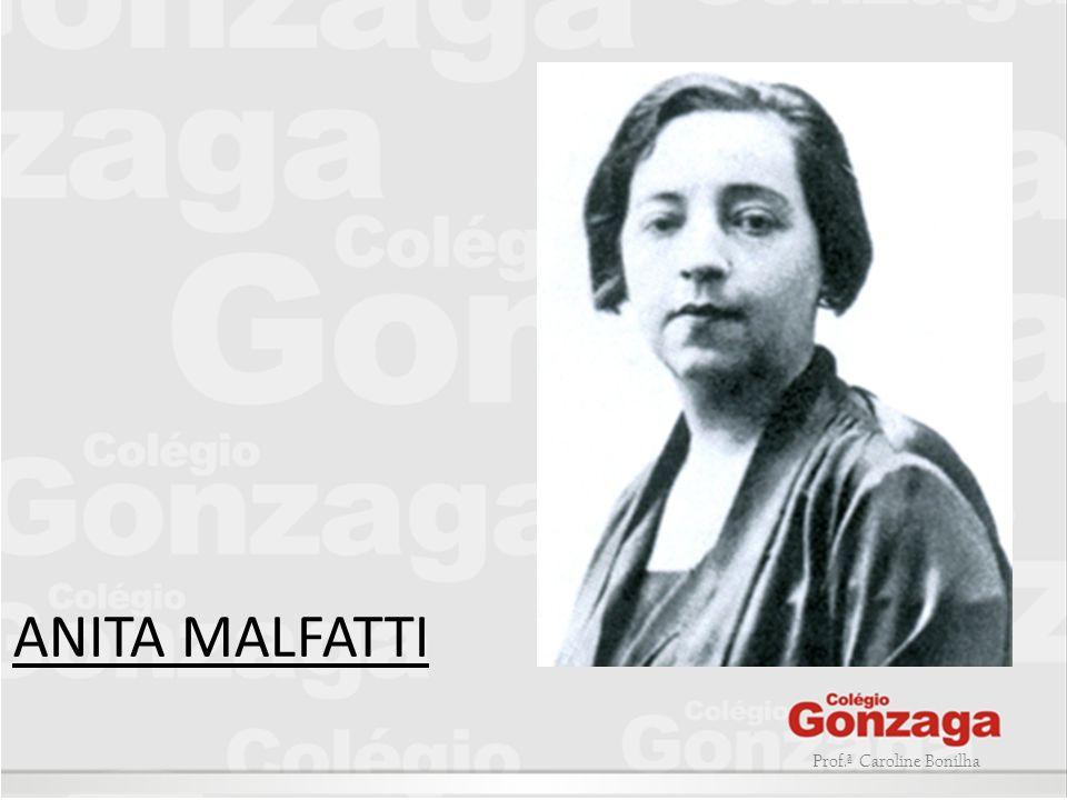 Prof.ª Caroline Bonilha ANITA MALFATTI