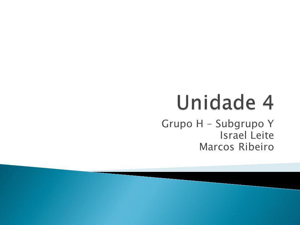 Grupo H – Subgrupo Y Israel Leite Marcos Ribeiro