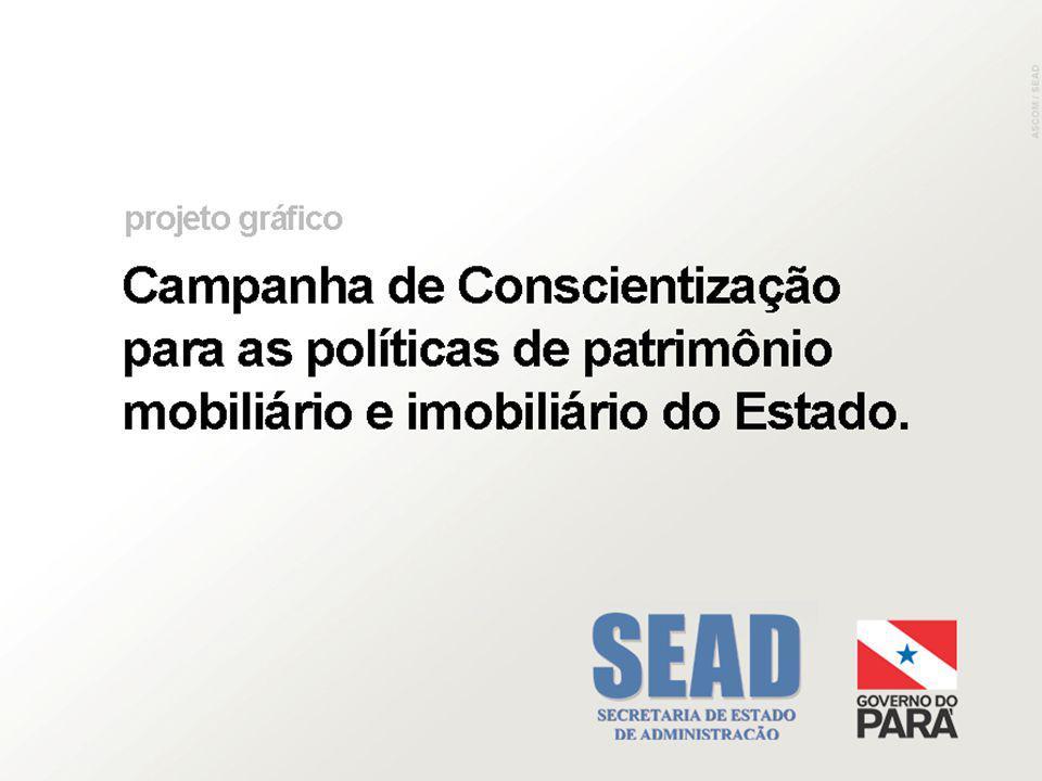 Conscientizar o público-alvo sobre a necessidade de zelar pelo bem público, atentando para as políticas de patrimônio mobiliário e imobiliário do Estado OBJETIVO