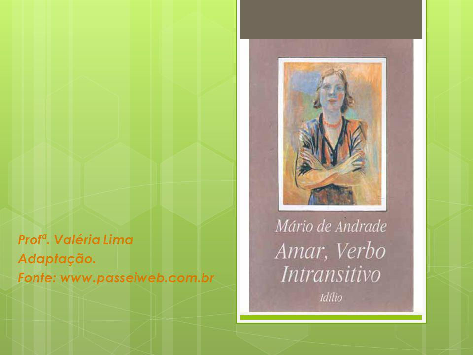 O romance apresenta no próprio título uma contradição gritante, afinal, o verbo amar é transitivo direto e não intransitivo.