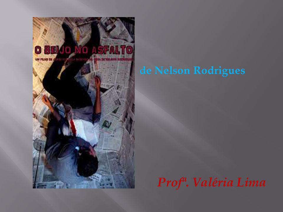 de Nelson Rodrigues Profª. Valéria Lima