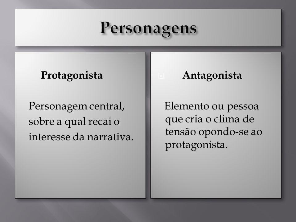 Secundárias Personagem sem grande importância na narrativa, também chamados de coadjuvantes.
