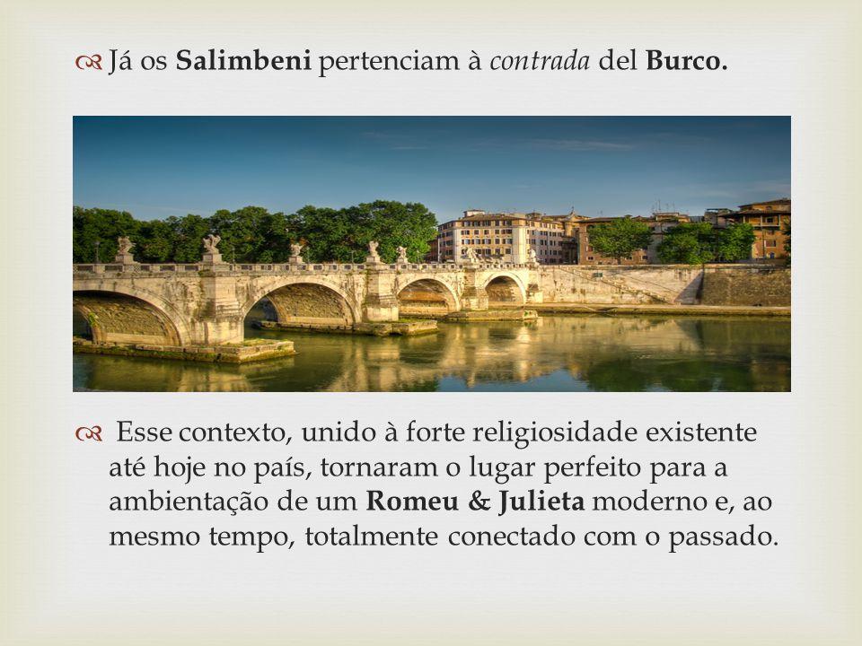 Já os Salimbeni pertenciam à contrada del Burco. Esse contexto, unido à forte religiosidade existente até hoje no país, tornaram o lugar perfeito para