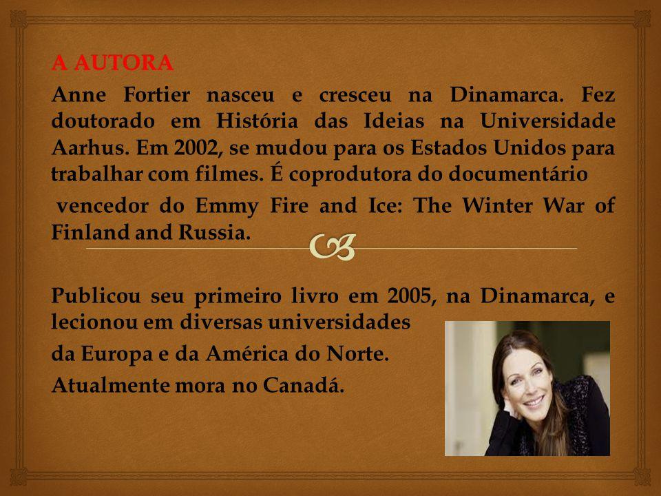 A AUTORA Anne Fortier nasceu e cresceu na Dinamarca. Fez doutorado em História das Ideias na Universidade Aarhus. Em 2002, se mudou para os Estados Un