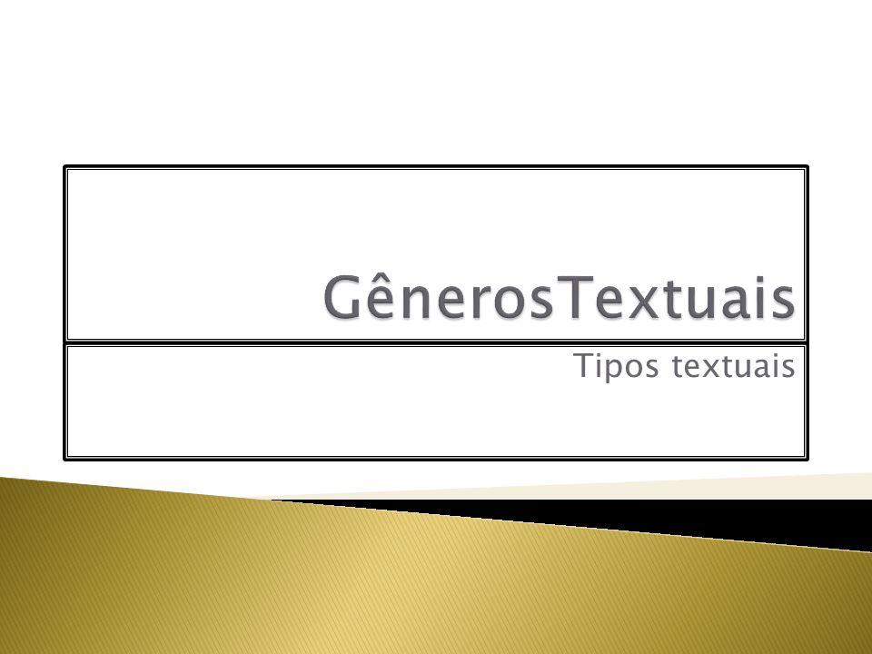 Um texto em sua construção pode ter mais de um tipo textual, pois alguns tipos se completam.