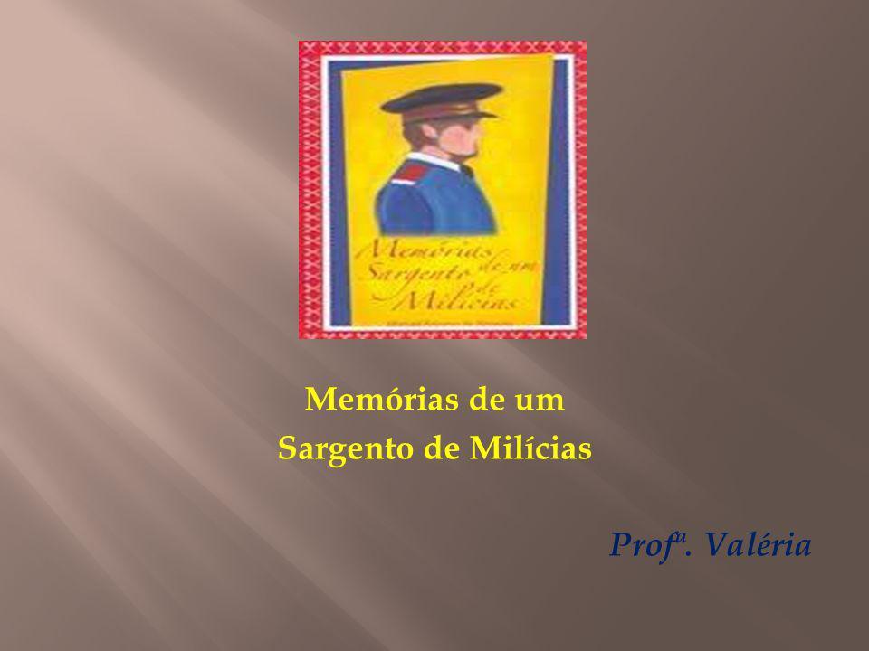 O AUTOR Manuel Antônio de Almeida nasceu no Rio de Janeiro, em 17 de novembro de 1831.