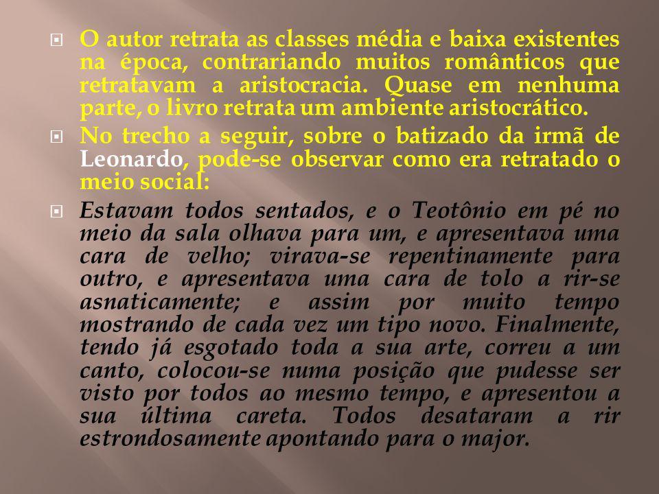 O autor retrata as classes média e baixa existentes na época, contrariando muitos românticos que retratavam a aristocracia. Quase em nenhuma parte, o