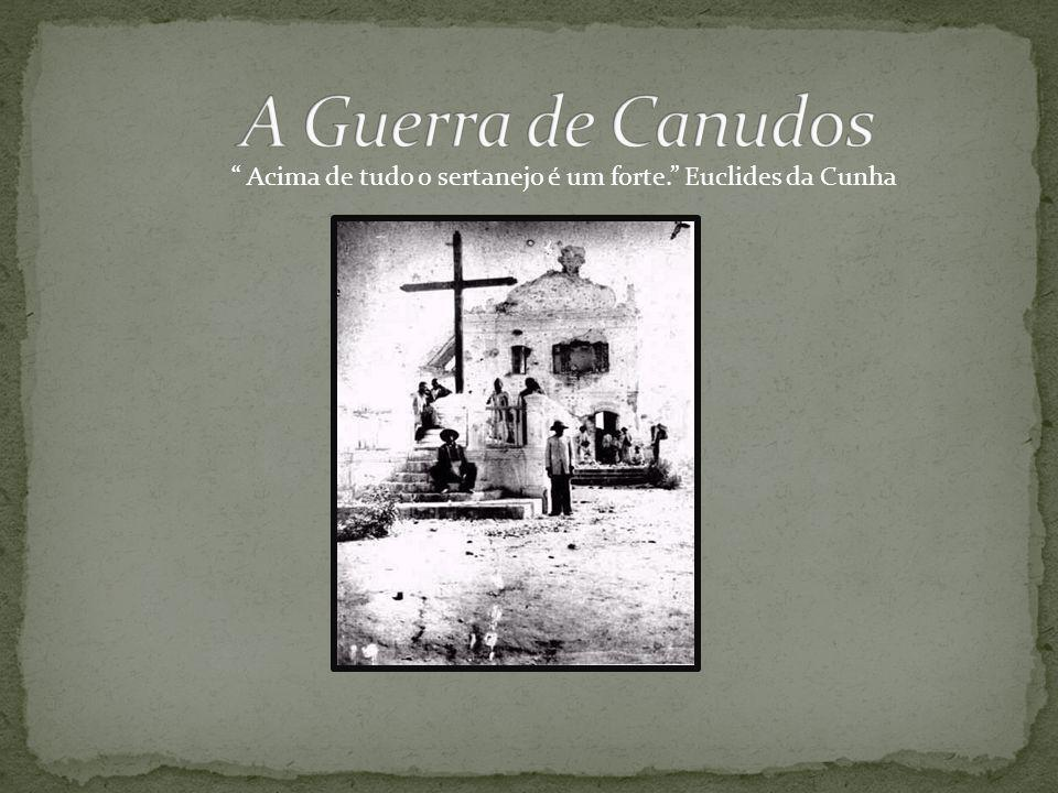 Acima de tudo o sertanejo é um forte. Euclides da Cunha
