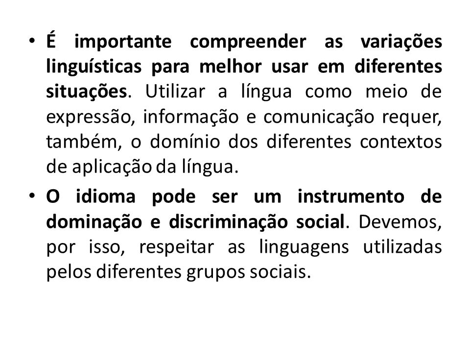 É importante compreender as variações linguísticas para melhor usar em diferentes situações.