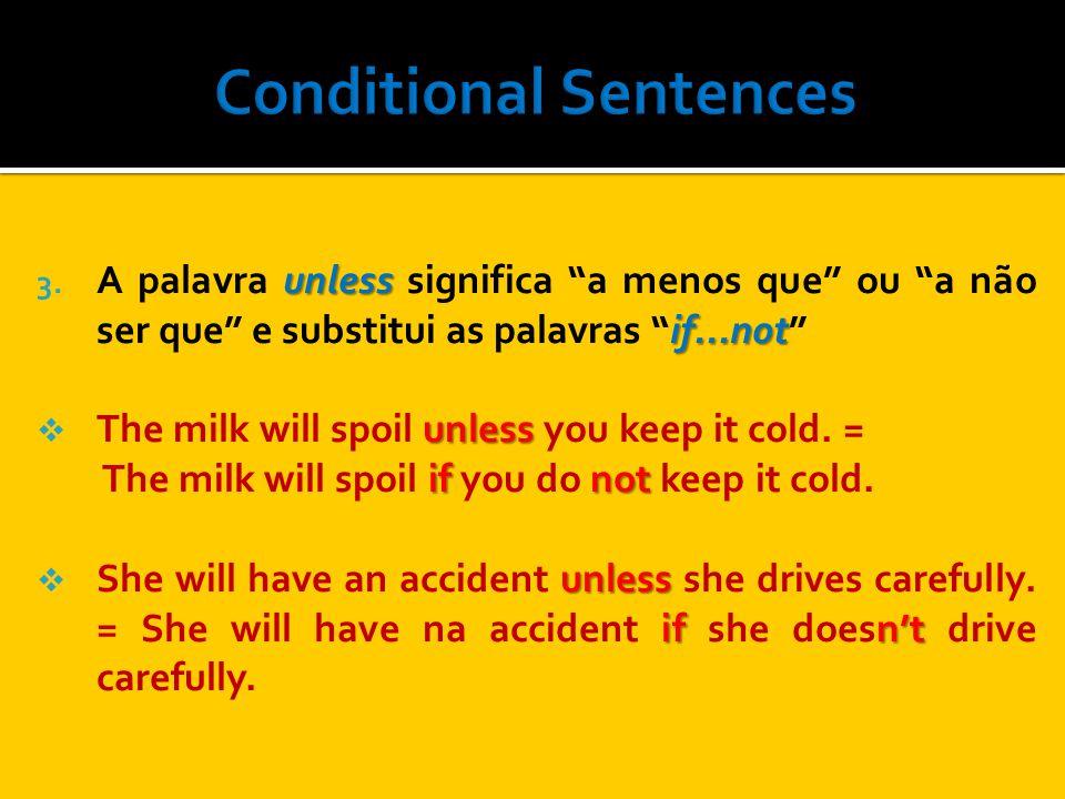 were if 4.Usamos a palavra were para todas as palavras após if se o verbo for be.