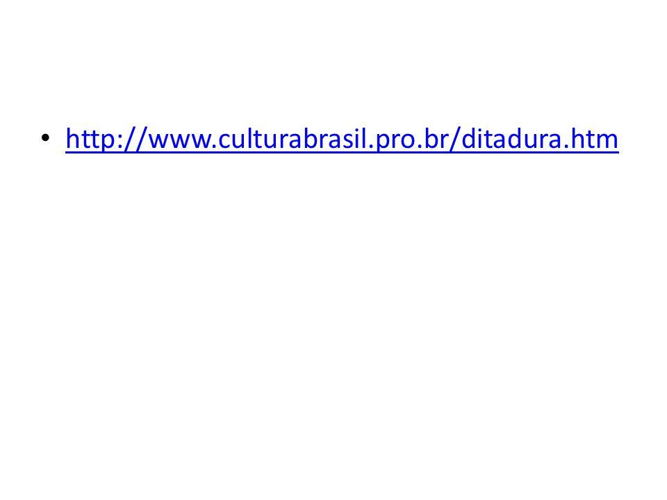 http://www.culturabrasil.pro.br/ditadura.htm
