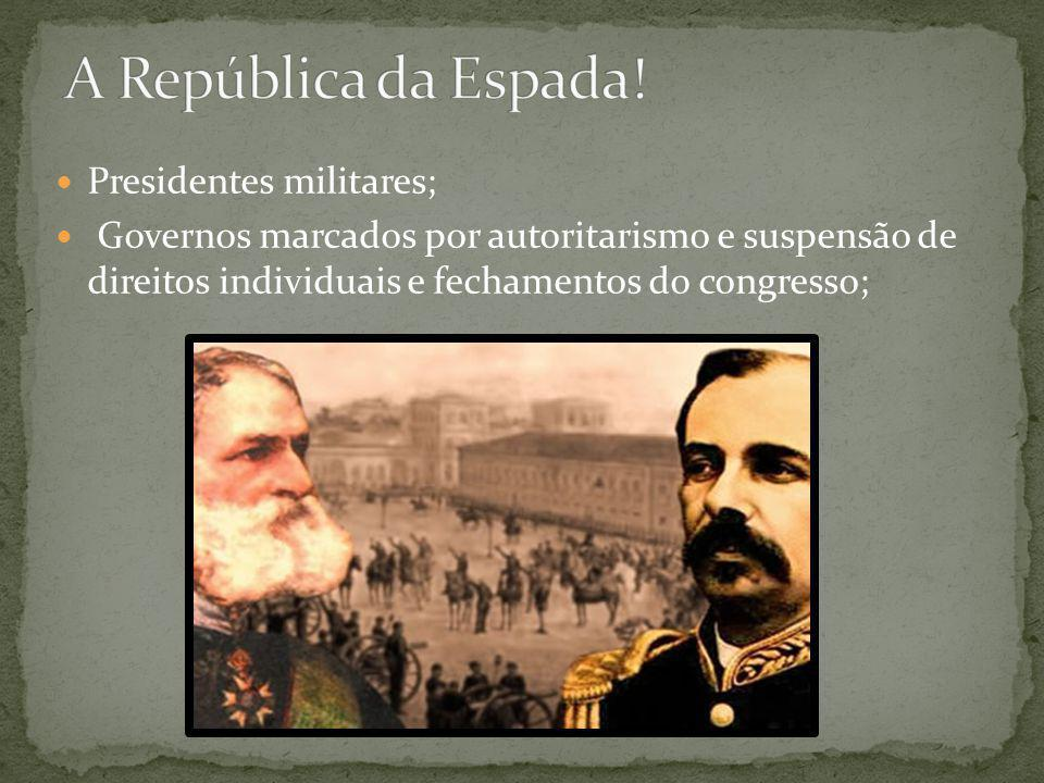 Presidentes militares; Governos marcados por autoritarismo e suspensão de direitos individuais e fechamentos do congresso;