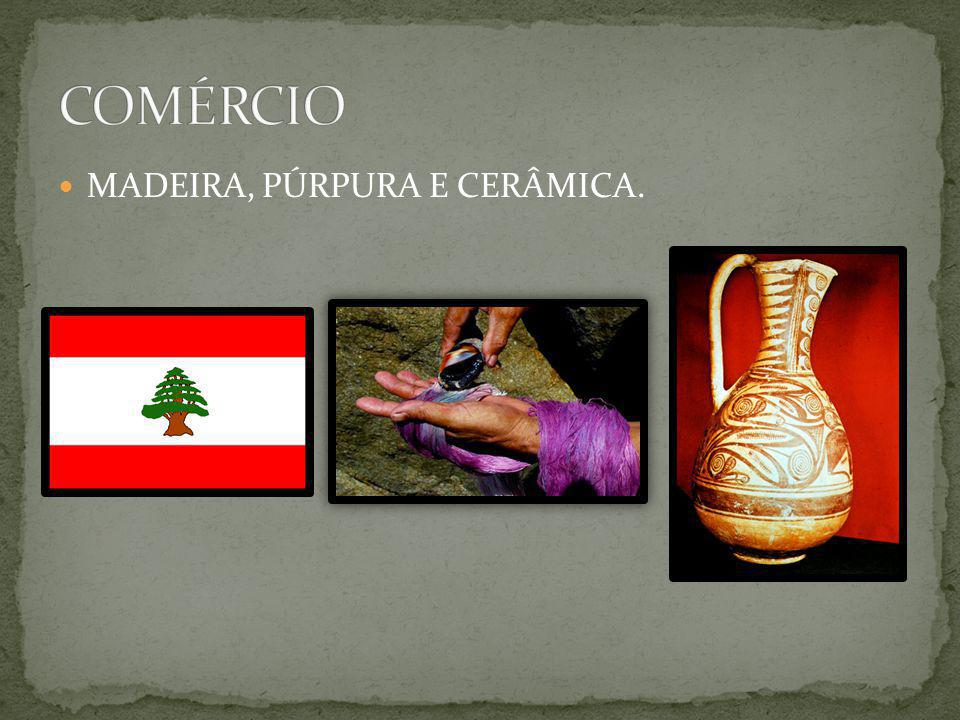 MADEIRA, PÚRPURA E CERÂMICA.